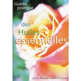 Guide pratique des huiles essentielles du docteur Nadine Perreaut