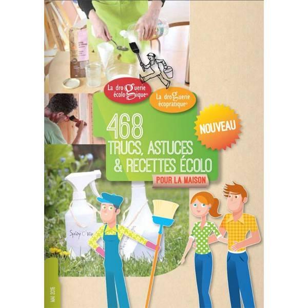 Cahier 468 Trucs, astuces et recettes écolo pour la maison - La Droguerie Ecologique