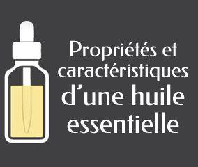 Propriétés et caractéristiques d'une huile essentielle