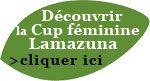 Découvrir les Cups féminines Lamazuna