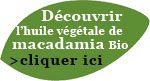 Découvrez l'huile végétale de macadamia biologique