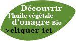 Découvrez l'huile végétale d'onagre biologique