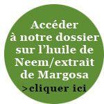 Accédez à notre dossier sur l'huile de Neem et l'extrait de Margosa